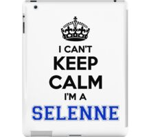 I cant keep calm Im a SELENNE iPad Case/Skin