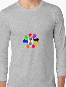 THIS WAY Long Sleeve T-Shirt