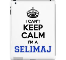 I cant keep calm Im a SELIMAJ iPad Case/Skin