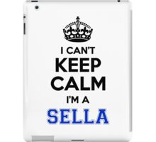 I cant keep calm Im a SELLA iPad Case/Skin