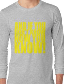 And If You Don't Know Now You Know (Yellow) T-Shirt