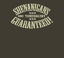 SHENANIGANS & TOMFOOLERY GUARANTEED! T-Shirt