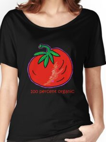 100 Percent Organic (Tomato Tee) Women's Relaxed Fit T-Shirt