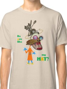 DO YOU LIKE MY HAT? Classic T-Shirt