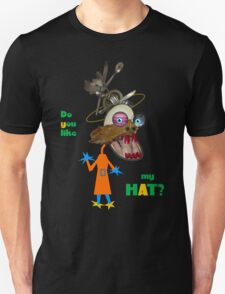 DO YOU LIKE MY HAT? T-Shirt