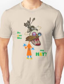 DO YOU LIKE MY HAT? Unisex T-Shirt