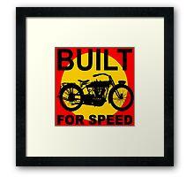 BUILT FOR SPEED-3 Framed Print