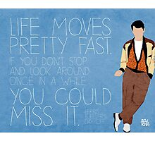 Ferris Bueller Quote Photographic Print