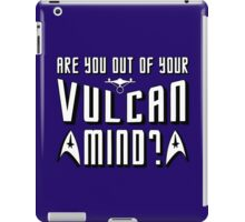 Are You Out Of Your Vulcan Mind? iPad Case/Skin