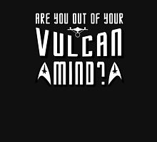 Are You Out Of Your Vulcan Mind? Unisex T-Shirt