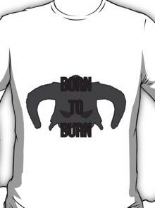 """Skyrim - Dragonborn """"Born to Burn"""" T-Shirt"""