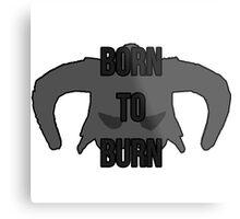 "Skyrim - Dragonborn ""Born to Burn"" Metal Print"