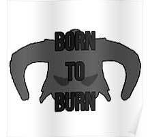 "Skyrim - Dragonborn ""Born to Burn"" Poster"
