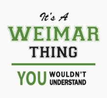 It's a WEIMAR thing, you wouldn't understand !! by itsmine