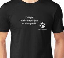 Alpha Dog #16 - Delight in the simple joys.... Unisex T-Shirt