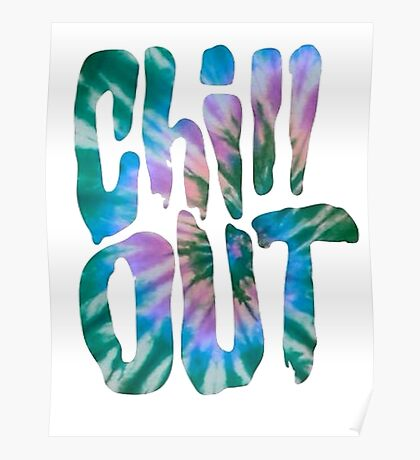 Tie Dye Chill Out Poster