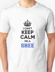 I cant keep calm Im a SHEE T-Shirt