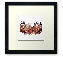 Pretty. Odd. Framed Print