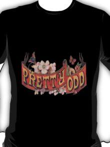Pretty. Odd. T-Shirt