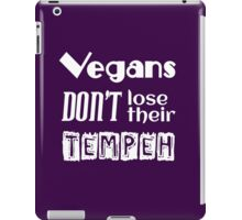 Vegans don't lose their tempeh iPad Case/Skin