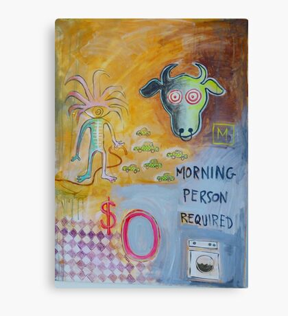 Morning Person Wanted Canvas Print