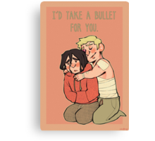 I'd take a bullet for you. Canvas Print