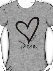 DREAM....#BeARipple Black Heart on Tiffany T-Shirt