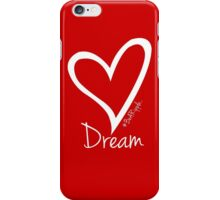 DREAM....#BeARipple White Heart on Red iPhone Case/Skin
