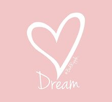 DREAM....#BeARipple White Heart on Pink by BeARipple