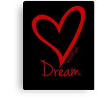 DREAM....#BeARipple Red Heart on Black Canvas Print