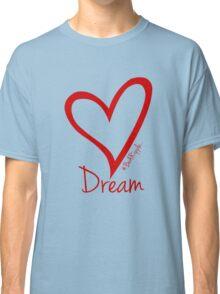 DREAM....#BeARipple Red Heart on Black Classic T-Shirt