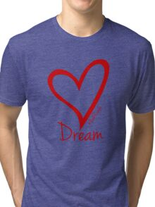 DREAM....#BeARipple Red Heart on White Tri-blend T-Shirt