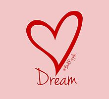 DREAM....#BeARipple Red Heart on Pink by BeARipple