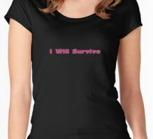 I Will Survive - Inspirational T-Shirt Women's Fitted Scoop T-Shirt