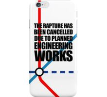 The Rapture Has Been Cancelled Due To Planned Engineering Works iPhone Case/Skin