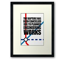 The Rapture Has Been Cancelled Due To Planned Engineering Works Framed Print