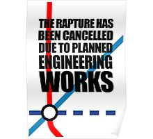 The Rapture Has Been Cancelled Due To Planned Engineering Works Poster