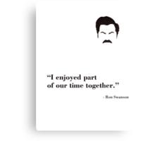 Ron Swanson - I Enjoyed Parts Canvas Print