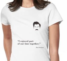 Ron Swanson - I Enjoyed Parts Womens Fitted T-Shirt