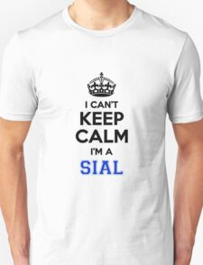 I cant keep calm Im a SIAL T-Shirt