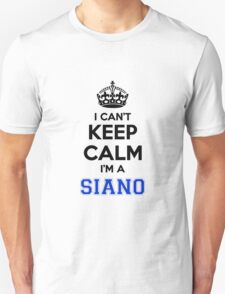 I cant keep calm Im a SIANO T-Shirt