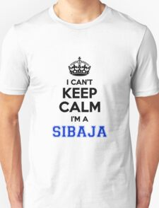 I cant keep calm Im a SIBAJA T-Shirt