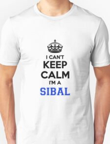 I cant keep calm Im a SIBAL T-Shirt