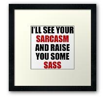 Sarcasm vs. Sass Framed Print