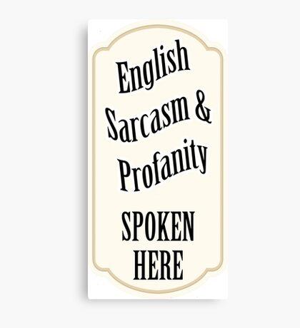 English Sarcasm and Profanity Canvas Print