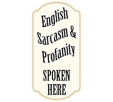 English Sarcasm and Profanity Photographic Print