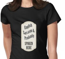 English Sarcasm and Profanity Womens Fitted T-Shirt