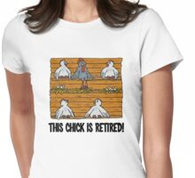 This Chick Is Retired Womens Fitted T-Shirt