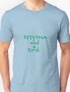 tirty tree and a tird T-Shirt