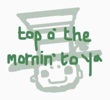 top o'the mornin' to ya by eejitdesign
